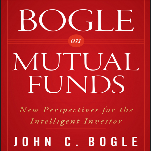 Bogle on Mutual Funds John Bogle